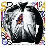 spider bags papa was a shithead 2012 sophomore lounge records 7