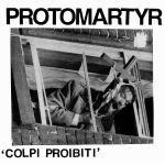 protomartyr baseball bat 7 ep x records 2012