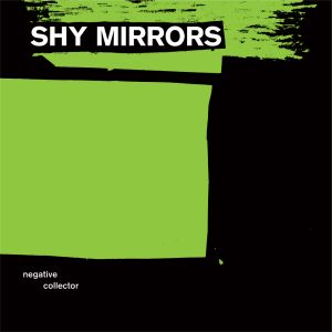 shy mirrors negative collector lp 2013 big school records