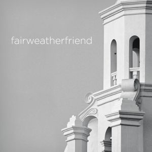 fairweatherfriend you and i 7 fort lowell records 2013