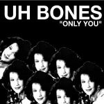 uh bones only you 7 ep randy records 2013