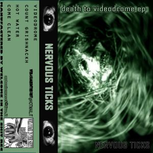 nervous ticks death to videodrome cs ep 2013 welcome in the shit records