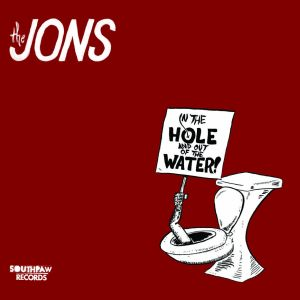 jons in the hole and out of the water lp 2013 southpaw records