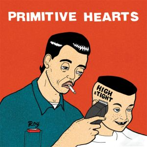 primitive hearts high and tight lp 2013 Resurrection records