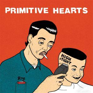 primitive hearts high and tight lp 2013 Resurrection records