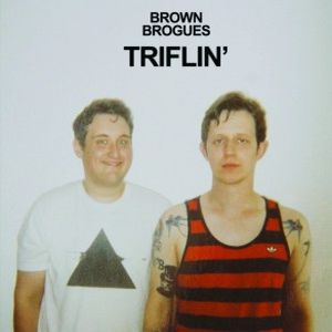 brown brogues triflin' lp 2013 stolen body records
