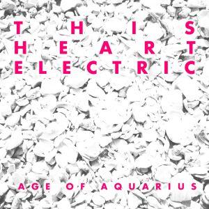 this heart electric age of aquarius 2013