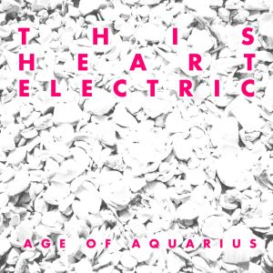 this heart electric age of aquarius 2013