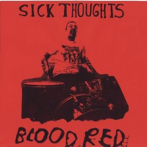 sick thoughts blood red 7 goodbye boozy 2013