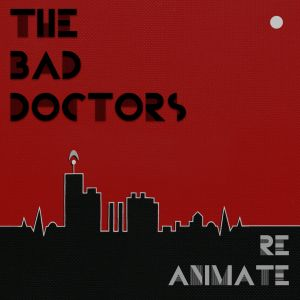 bad doctors re animate ep fdh records 2013