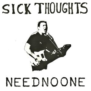 sick thoughts need no one 7 can't stand ya 2013
