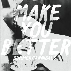 summer cannibals make you better ep 2014 new moss records