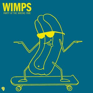 wimps party at the wrong time 7 ep 2014 help yourself records
