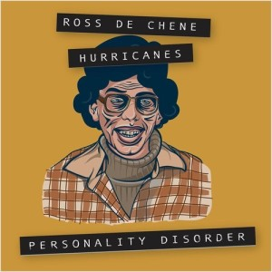 ross de chene hurricanes personality disorder lp 2014