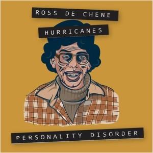 ross de chene hurricanes personality disorder lp 2014