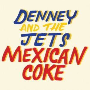 denney and the jets mexican coke lp 2014 burger records limited fanfare