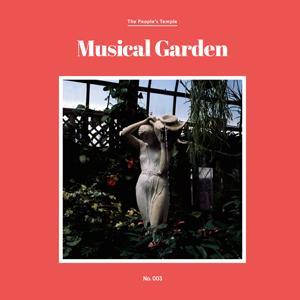 people's temple musical garden lp hozac records 2014