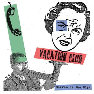 vacation club heaven is too high lp magnetic south recordings 2014