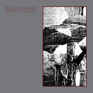 believer law matters of life and death ep chondritic sound 2014