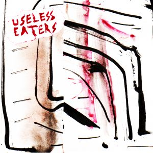 useless eaters desperate living 7 ep slovenly records 2014