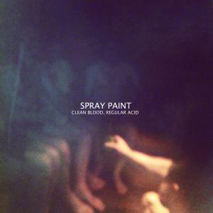 spray paint clean blood regular acid lp monofonus press 2014
