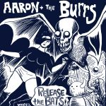 Aaron & the Burrs release the bats 7 feral kid records 2014 hotp