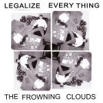 frowning clouds legalize everything lp saturno records 2014 hotp