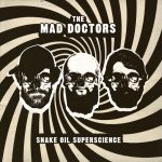 mad doctors snake oil superscience lp king pizza records 2014 hotp