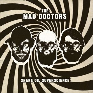 mad doctors snake oil superscience lp king pizza records 2014