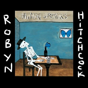 robyn hitchcock the man upstairs lp yep roc records 2014