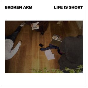 broken arm life is short lp gringo records 2014