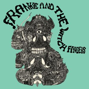 frankie and the witch fingers lp permanent records 2015