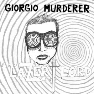 giorgio murderer lazer lord 7 ep goner records 2015
