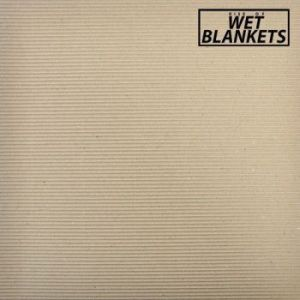 rise of wet blankets 12 lp agitated anti fade records 2015