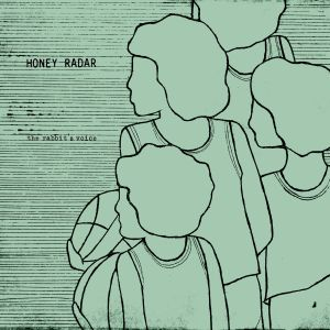 honey radar the rabbits voice ep third uncle what's your rupture records 2015